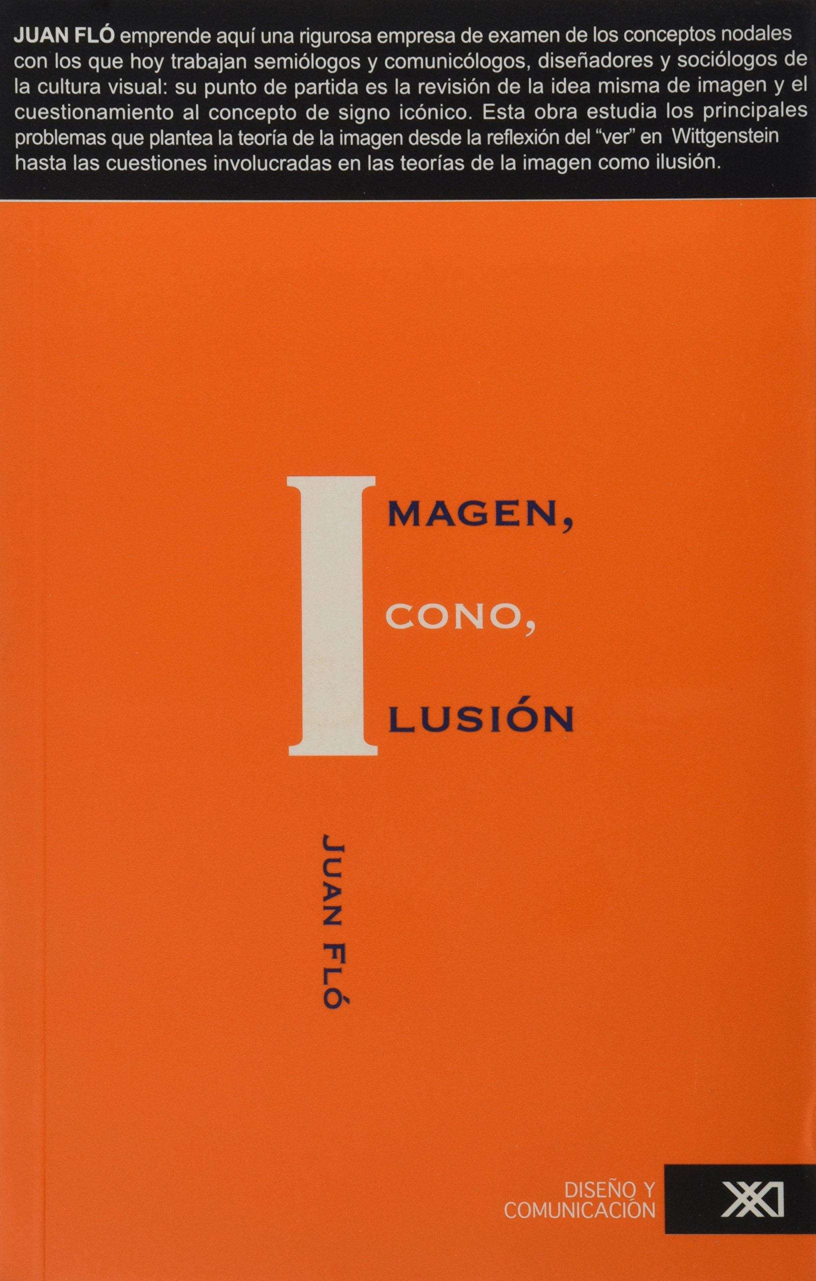 Imagen, Icono, Ilusión: Investigaciones sobre algunos problemas de la representación visual, explica las diferencias entre cada concepto visual.