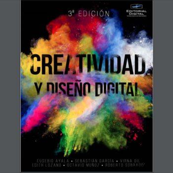En el libro Creatividad y Diseño Digital encontrarás la unión entre comunicación, arte y tecnología para apoyar al proceso creativo día a día.
