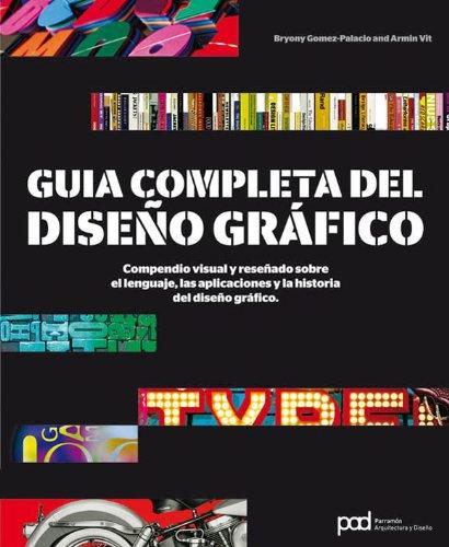 La Guía Completa Del Diseño Gráfico se trata de una compilación de imágenes y ejemplos que ayudan a comprender la profesión del diseño gráfico.