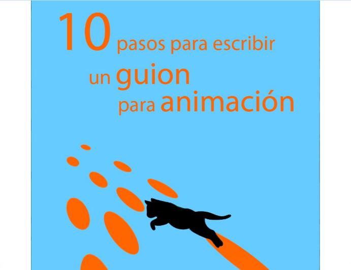 Librodeldia 10 Pasos Para Escribir Un Guion Para Animacion