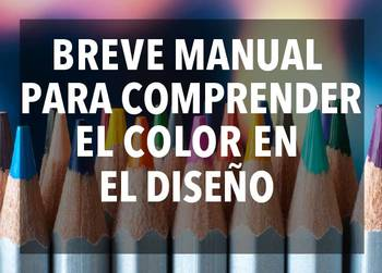 Manual para comprender el color en diseño