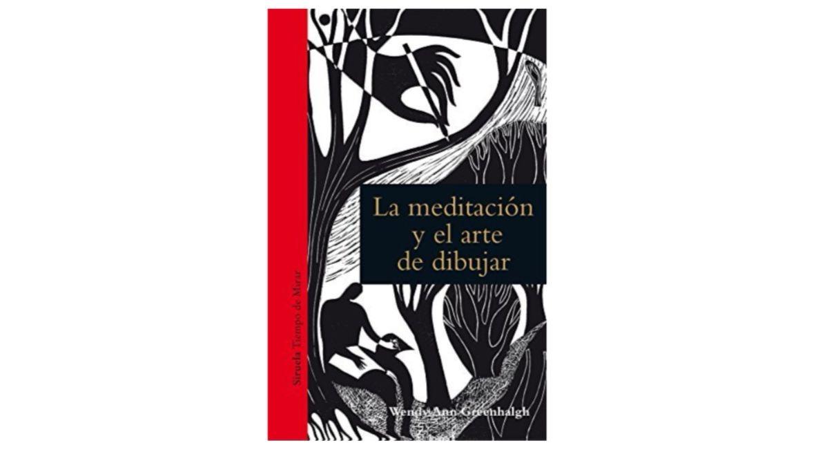 Libro del día: La meditación y el arte de dibujar, de Wendy AnnGreenhalgh