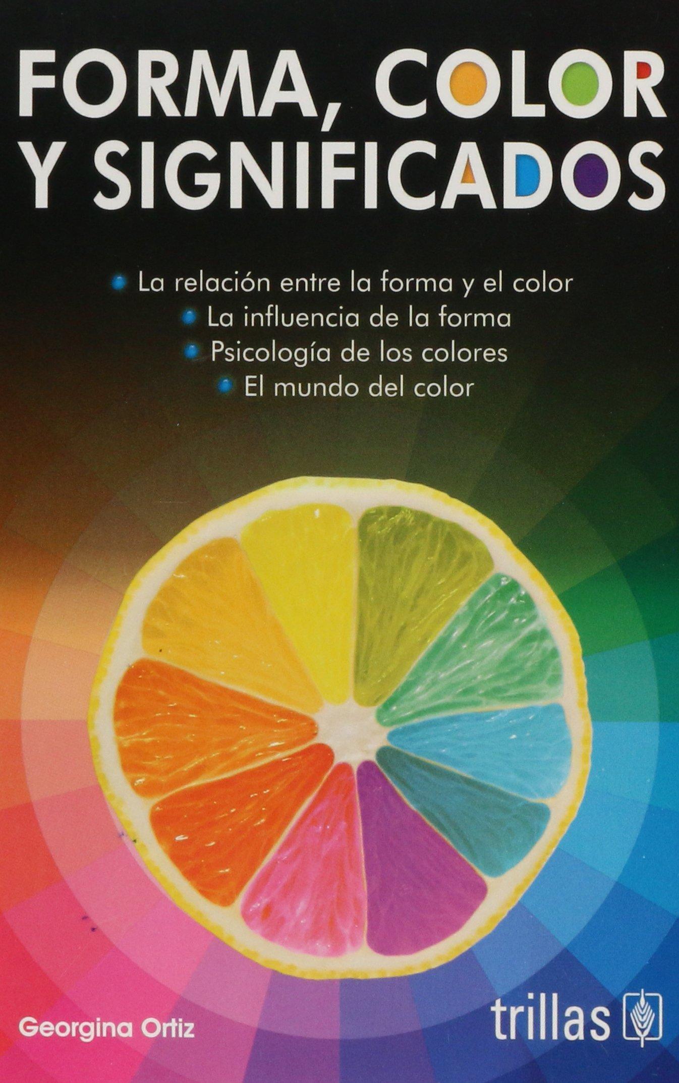 Libro del día: Forma, color y significados de Georgina Ortiz ...