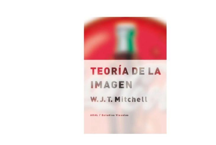 Queremos recomendarte este día el título bibliográfico Teoría de la imagen, escrito por W.J.T. Mitchell.