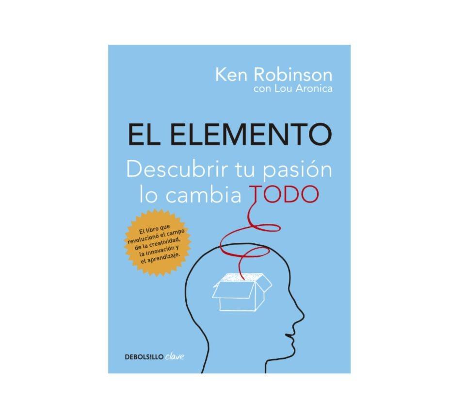 Libro del día: El Elemento, descubrir tu pasión lo cambia todo, de Ken  Robinson y Lou Aronica   paredro.com