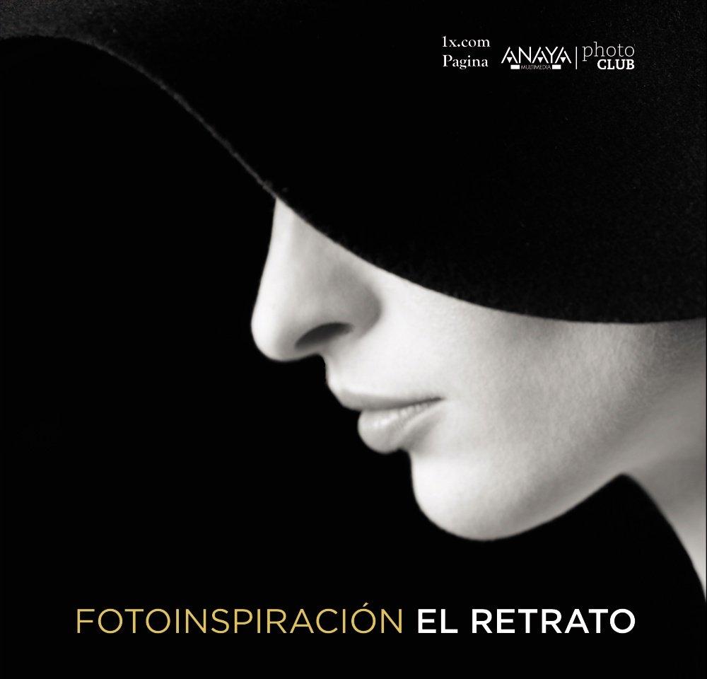 """El libro del día es """"Fotoinspiración. El Retrato"""" una colección de fotografías recopiladas por la galería virtual de 1x.com."""