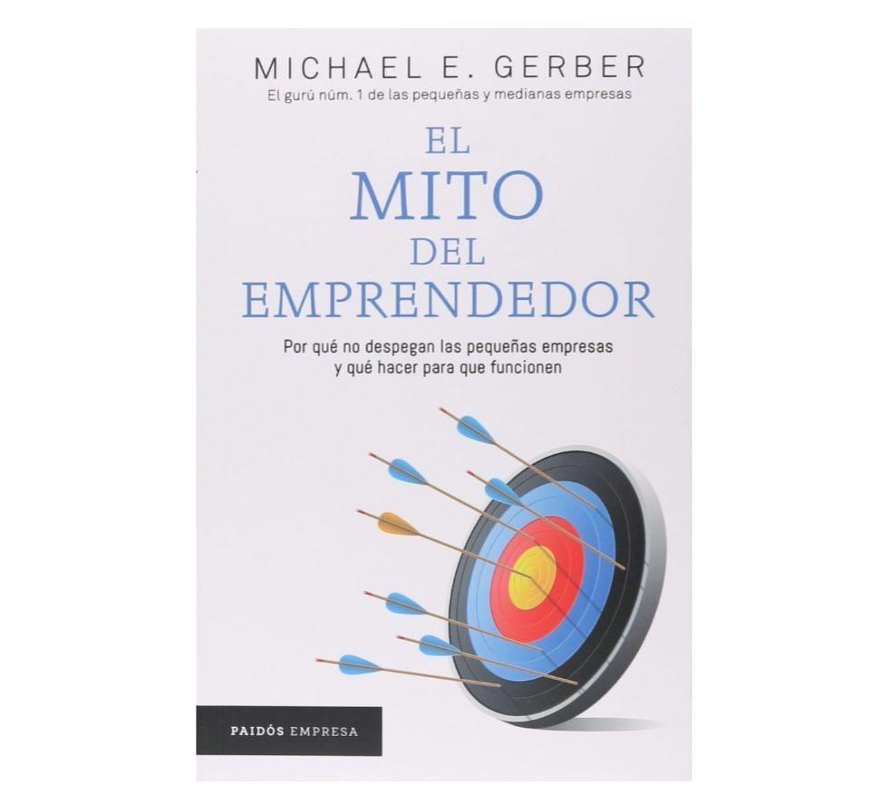 Libro del día: El mito del emprendedor, de Michael E. Gerber | paredro.com