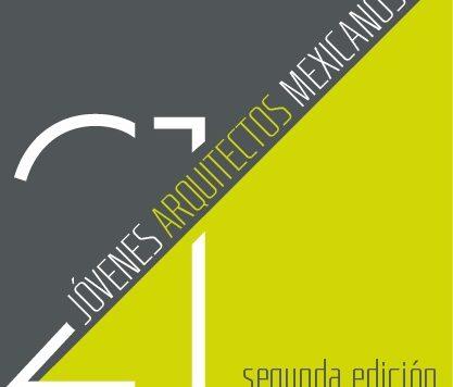 """El Munarq presenta: """"21 jóvenes arquitectos mexicanos"""", conformada por 21 despachos, 105 láminas, 21 maquetas y 21 videos de proyectos de arquitectura."""