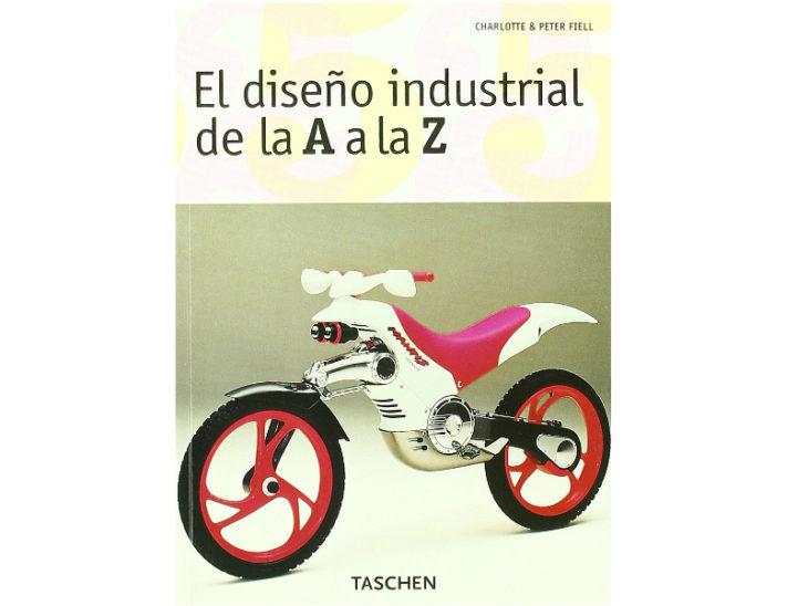 Un libro de consulta sobre los cientos de productos, el Diseño Industrial de la A a la Z de Charlotte & Peter Fiell te ofrece historia e inspiración.