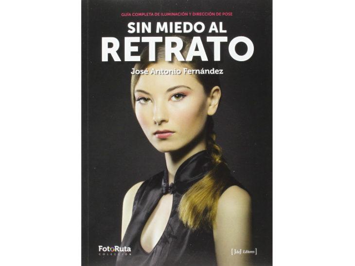 """José Antonio Fernández nos trae un nuevo manual indispensable para la fotografía """"Sin miedo al retrato: Guía Completa de Iluminación y Dirección de Pose"""""""