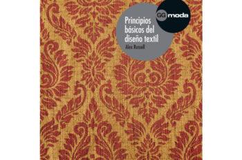 Principios básicos del diseño textiles un manual para aprender los fundamentos del diseño de estampados textiles, así como los requerimientos que exige.