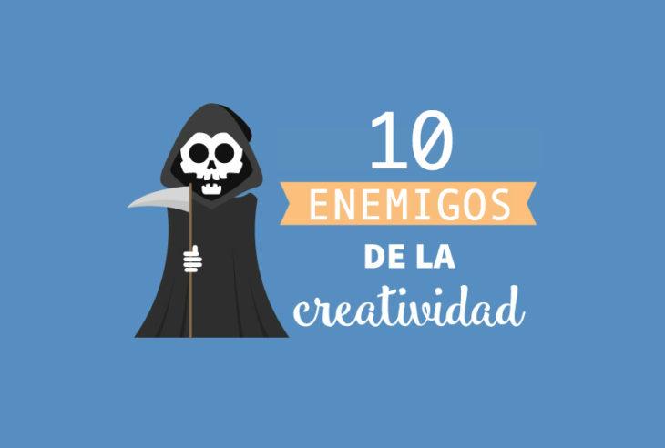 10 Enemigos De La Creatividad Que Destruyen Tu Imaginación