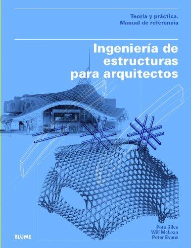 El libro Ingeniería de estructuras para arquitectos, es un manual teórico-práctico para comprender los términos de los ingenieros sin perder detalle.