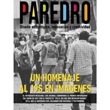 La edición mensual de Paredro ya está disponible. Nos entrevistamos con Luis Arango, que realizó un proyecto que es homenaje al 19S en imágenes.