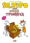 Sr. Tipo es el protagonista de esta novela gráfica, que mediante la historia de sus personajes explica diversos temas referentes a la tipografía.