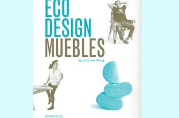 El libro Eco Design. Muebles, tiene como objetivo crear diseños cuidadosos con el medio ambiente y las tecnologías para el ahorro de energía.