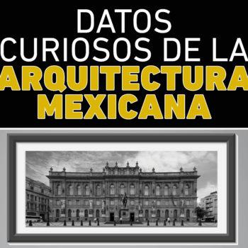 ¿Conoces estos datos curiosos de la Arquitectura Mexicana? La CDMX tiene mucho que mostrar y sus construcciones son algunas de ellas.