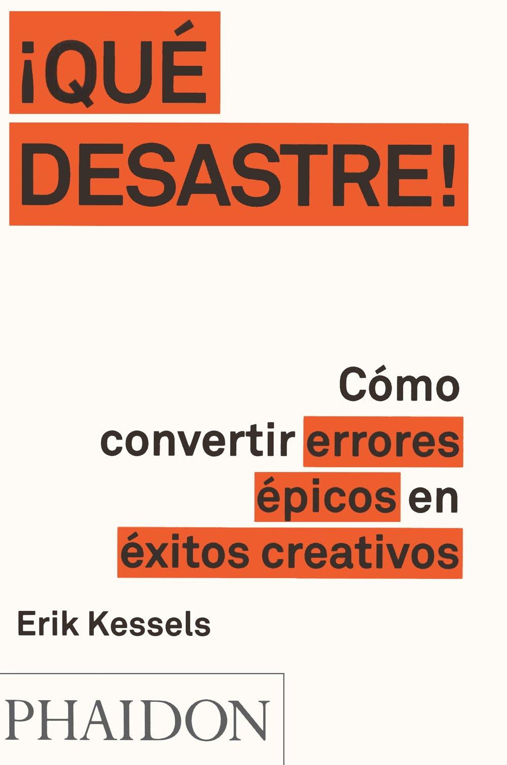 El libro ¡Qué desastre! Cómo convertir errores épicos en éxitos creativos, te permite resolver problemas como lo haría un Risk Manager.