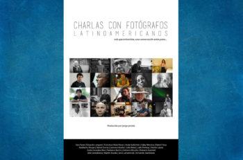 El libro Charlas con Fotógrafos Latinoamericanos contiene una reflexión con 20 fotógrafos sobre su cosmovisión de la profesión.