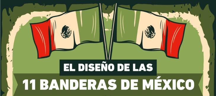 A lo largo de la historia del país, desde su independencia a la actualidad, han existido 11 Banderas de México oficiales, conócelas cronológicamente.