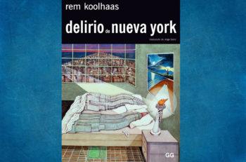 El libro Delirio de Nueva York analiza Manhattan desde adentro