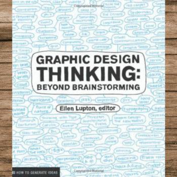 El libro Graphic Design Thinking recopila dicha técnica creativa y cómo más allá de esta se puede desarrollar un pensamiento divergente.