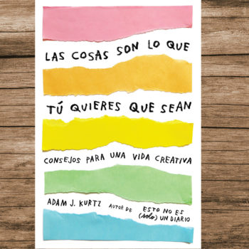El libro Las Cosas son lo que Tú Quieres que Sean es una serie de consejos de como mantenerte creativo y optimista ante el emprendimiento o las crisis.