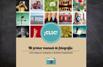 ¡CLIC! Mi primer manual de fotografía es un texto dirigido a los infantes que deseen ingresar al apasionante mundo para que comiencen desde pequeños.