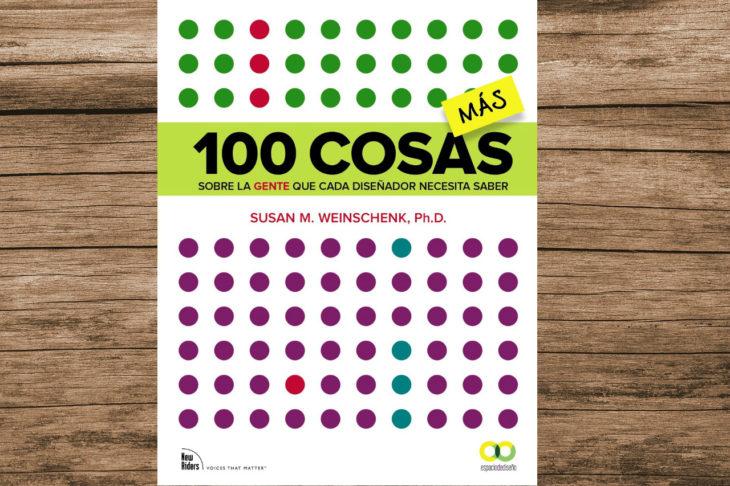 100 Cosas más Sobre la Gente que cada Diseñador Necesita Saber es un libro para descubrir que es lo que la gente quiere que se diseñe.