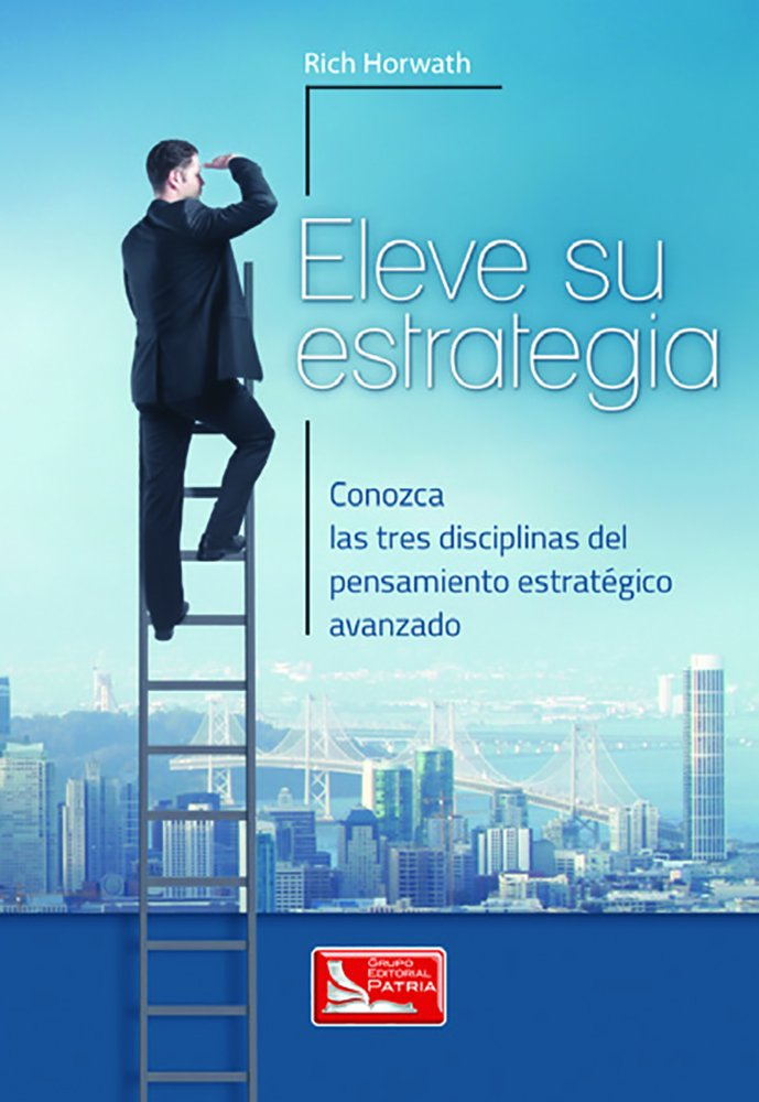 Eleve su Estrategia: Conozca las Tres Disciplinas del Pensamiento Estratégico es una guía para establecer una dirección estratégica en sus proyectos.