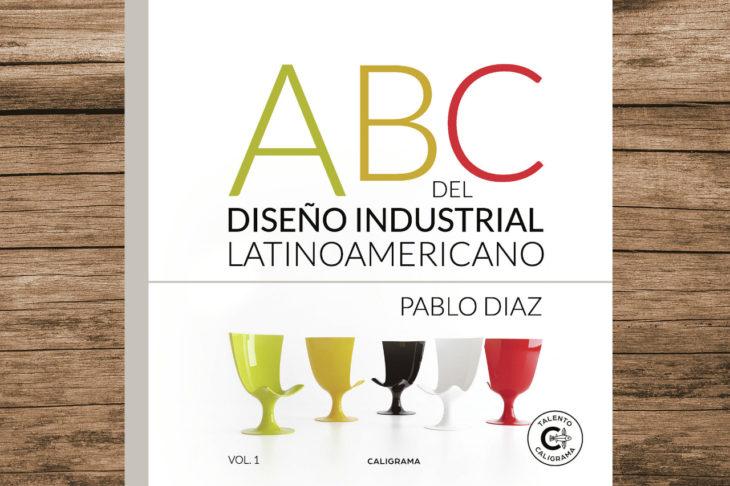 El ABC del Diseño Industrial Latinoamericano es un estudio de 100 casos que muestran el trabajo que se realiza en Latinoamérica ante el resto del mundo.