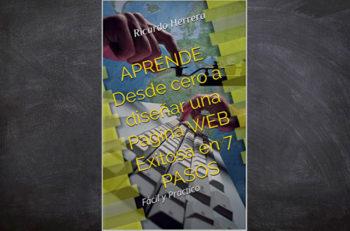 Aprende Desde Cero a Diseñar una Página Web es un libro que presenta la metodología para construir un sitio en Wordpress, contiene consejos.