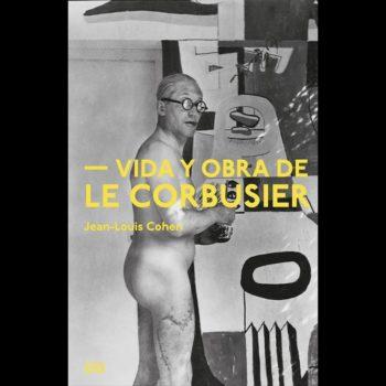 La Vida y Obra de Le Corbusier es tan apasionante como diversa, este libro retrata las vivencias que marcaron al artista para formar su carácter.
