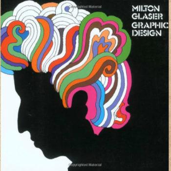 Milton Glaser: Graphic Design es un libro que no sólo recorre la obra del gran diseñador, si no la fuente de su inspiración y otros pensamientos.