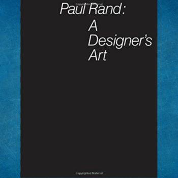 Paul Rand, A Designer's Art es un libro que muestra los secretos, ideales, e inspiración del afamado diseñador, además de consejos para crear.